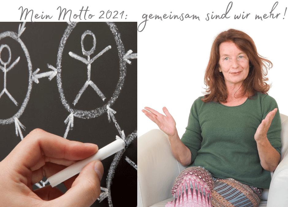 Mein Motto 2021: mich verbinden – gemeinsam sind wir mehr!
